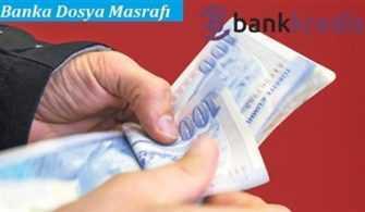 Banka Dosya Masrafı