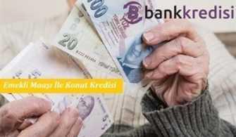 Emekli Maaşı İle Konut Kredisi Çekilir Mi?