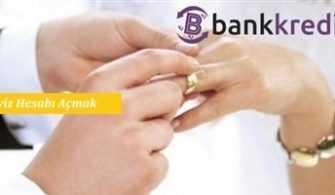 İş Bankası Çeyiz Hesabı Açmak