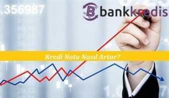 Kredi Notu Nasıl Artar?