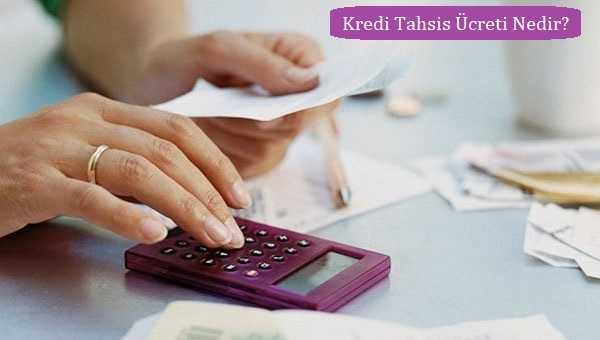 Kredi Tahsis Ücreti Nedir?