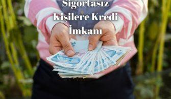Sigortası Olmayanlar Nasıl Kredi Çekebilir?
